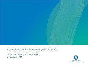 EBRD Strategy for Bosnia and Herzegovina 2014 2017