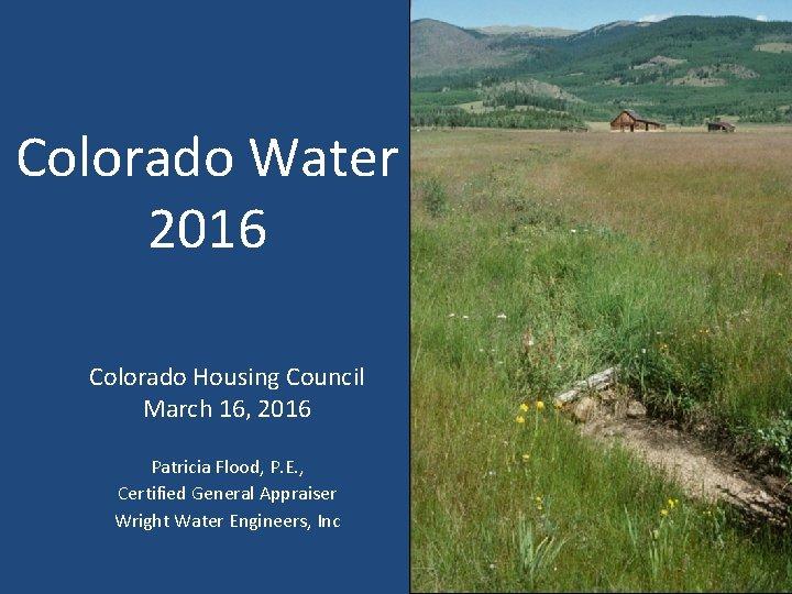 Colorado Water 2016 Colorado Housing Council March 16