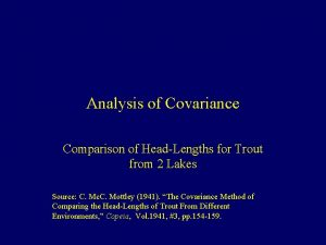 Analysis of Covariance Comparison of HeadLengths for Trout