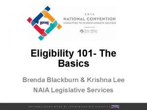 Eligibility 101 The Basics Brenda Blackburn Krishna Lee