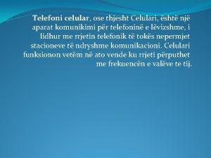 Telefoni celular ose thjesht Celulari sht nj aparat