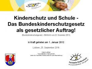 Kinderschutz und Schule Das Bundeskinderschutzgesetz als gesetzlicher Auftrag