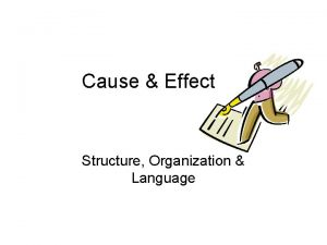 Cause Effect Structure Organization Language CE The Hook