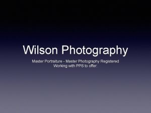 Wilson Photography Master Portraiture Master Photography Registered Working