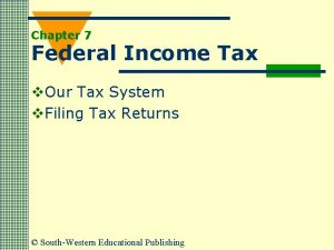 Chapter 7 Federal Income Tax v Our Tax