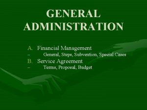 GENERAL ADMINISTRATION A Financial Management General Steps Subvention
