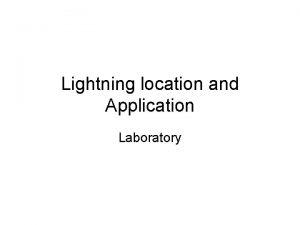 Lightning location and Application Laboratory Accessing lightning data