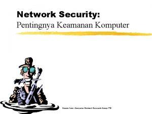 Network Security Pentingnya Keamanan Komputer Source from Computer
