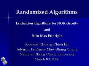 Randomized Algorithms Evaluation algorithms for NOR circuits and