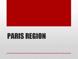 PARIS REGION Paris Basin Physical Saucer shaped syncline