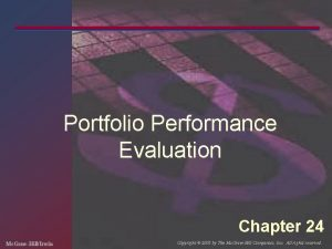 Portfolio Performance Evaluation Chapter 24 Mc GrawHillIrwin Copyright