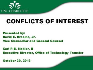CONFLICTS OF INTEREST Presented by David E Broome