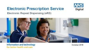 Electronic Prescription Service Electronic Repeat Dispensing e RD