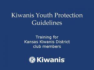 Kiwanis Youth Protection Guidelines Training for Kansas Kiwanis