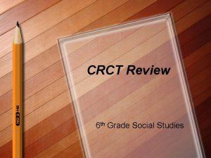 CRCT Review 6 th Grade Social Studies Latin