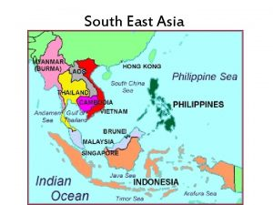 South East Asia Indonesia 4 th most populated
