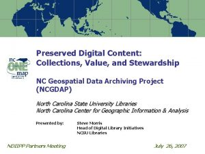 Preserved Digital Content Collections Value and Stewardship NC