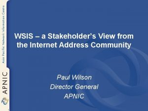 WSIS a Stakeholders View from the Internet Address