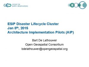 ESIP Disaster Lifecycle Cluster Jan 8 th 2015