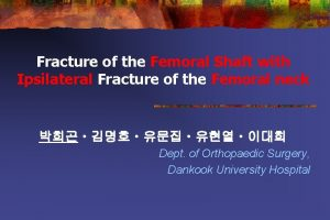 Fracture of the Femoral Shaft with Ipsilateral Fracture
