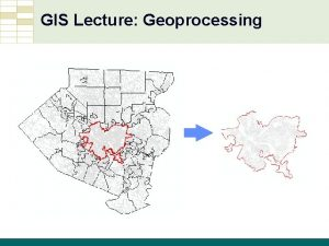 GIS Lecture Geoprocessing GIS Tutorial Third Edition GIS