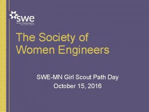 The Society of Women Engineers SWEMN Girl Scout