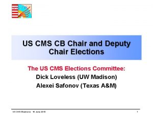 US CMS CB Chair and Deputy Chair Elections