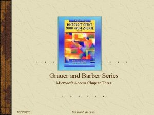 Grauer and Barber Series Microsoft Access Chapter Three