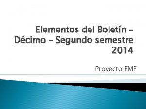 Elementos del Boletn Dcimo Segundo semestre 2014 Proyecto