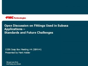 Open Discussion on Fittings Used in Subsea Applications