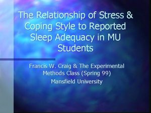 The Relationship of Stress Coping Style to Reported