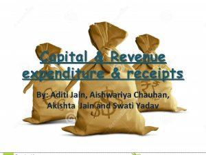 Capital Revenue expenditure receipts By Aditi Jain Aishwariya