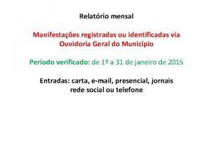 Relatrio mensal Manifestaes registradas ou identificadas via Ouvidoria
