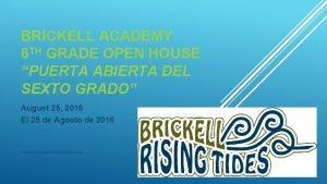 BRICKELL ACADEMY 6 TH GRADE OPEN HOUSE PUERTA