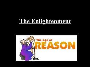 The Enlightenment The Growth of the Enlightenment The