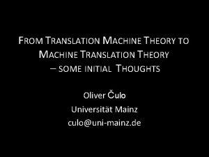 FROM TRANSLATION MACHINE THEORY TO MACHINE TRANSLATION THEORY