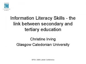 Information Literacy Skills the link between secondary and