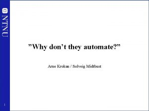 Why dont they automate Arne Krokan Solveig Midtbust
