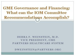 GME Governance and Financing What can the IOM