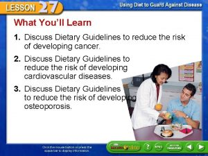 What Youll Learn 1 Discuss Dietary Guidelines to