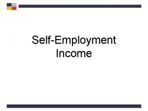 SelfEmployment Income Examples of SelfEmployment Income Sole Proprietorship
