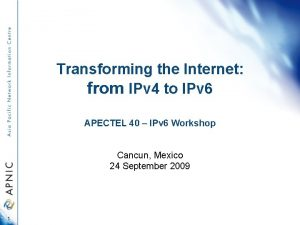Transforming the Internet from IPv 4 to IPv