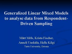 Generalized Linear Mixed Models to analyse data from