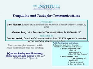 Templates and Tools for Communications Presented by Terri