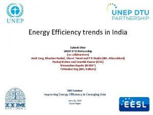 Energy Efficiency trends in India Subash Dhar UNEP