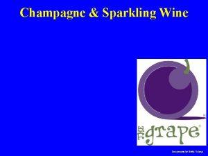 Champagne Sparkling Wine Presentation by Eddie Valente Sparkling