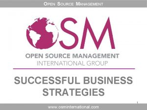 OPEN SOURCE MANAGEMENT SUCCESSFUL BUSINESS STRATEGIES 1 www