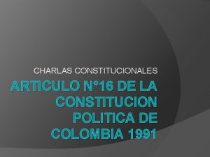 CHARLAS CONSTITUCIONALES ARTICULO N 16 DE LA CONSTITUCION
