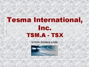 Tesma International Inc TSM A TSX www tesma