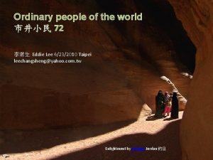 Ordinary people of the world 72 Eddie Lee